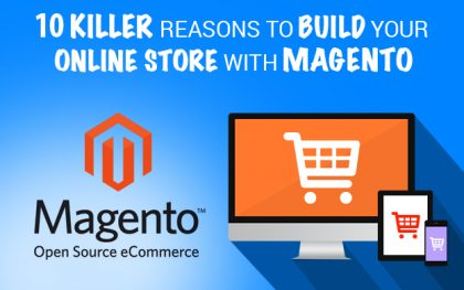 5 Reasons Why to Use Magento Ecommerce for Your Enterprise