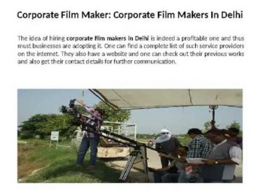 The Pros of Hiring Corporate Film Makers in Delhi