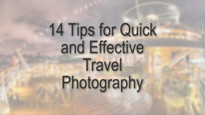 Tips for Effective Travel Photography