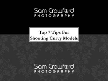 Top 7 Tips For Shooting Curvy Models